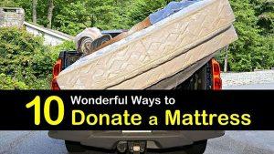 10 Wonderful ways to donate your mattress